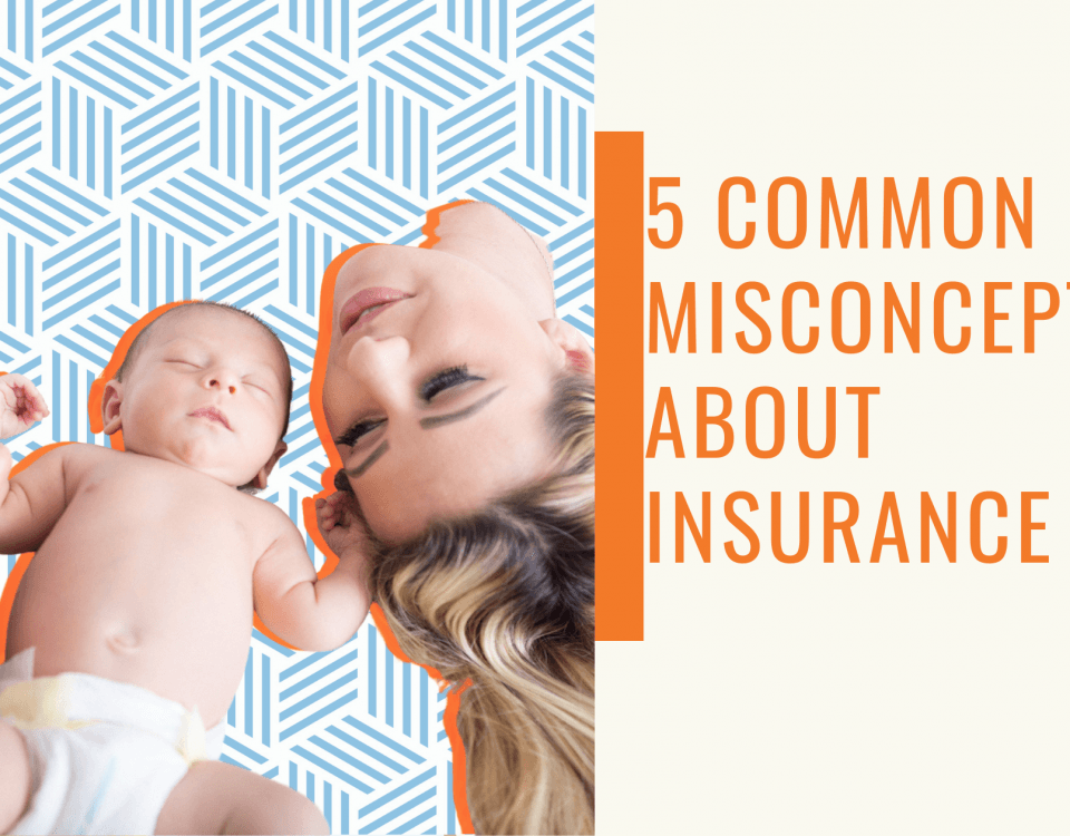 5 Common Misconceptions About Insurance