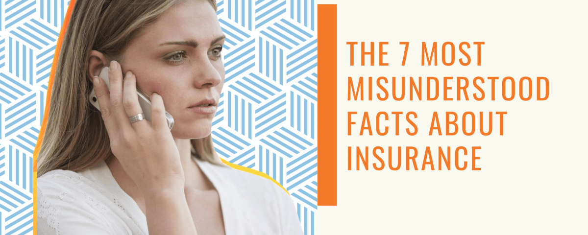 Misunderstood Facts about Insurance