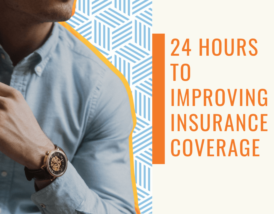 24 Hours to Improving Insurance Coverage
